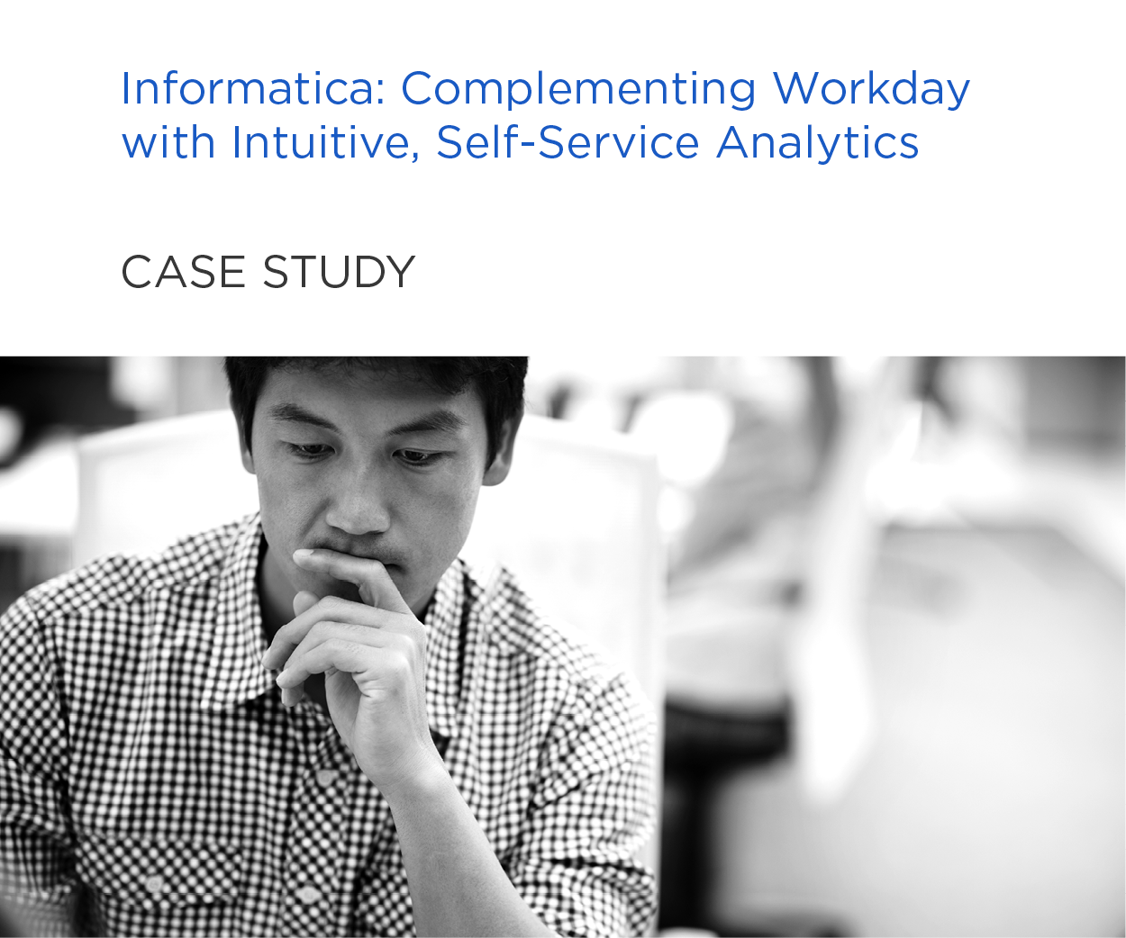 informatica case study Case study: informatica company background informatica are an international specialist software company who lead the way in data management and integration solutions they have a global presence and a client list that includes a large proportion of the ftse100 and fortune500 global.