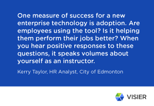 Quote by Kerry Taylor, HR Analyst, at City of Edmonton, about what it takes to be a good instructor
