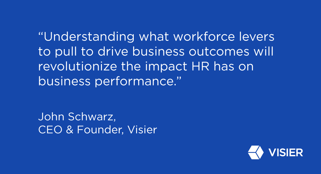 Quote from Visier CEO and co-founder, John Schwarz, about how analytics helps Talent Management drive better business outcomes