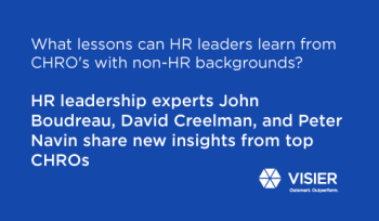 Visual quote asking what leassons HR leaders can learn from CHROs with non-HR backgrounds that were interviewed by John Boudreau David Creelman and Peter Navin