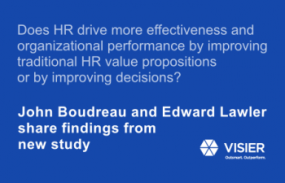 John Boudreau and Edward Lawler share findings from new study on what drives HR effectiveness and organizational performance